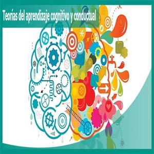 Teorías del aprendizaje cognitivo y conductual