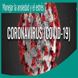 Manejar la ansiedad y el estrés durante el coronavirus