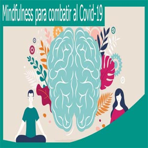 Mindfulness para combatir al Covid-19